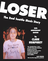 LOSER: The Real Seattle Music Story