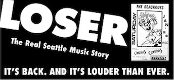 LOSER: The Real Seattle Music Story. It's back, and it's louder than ever.